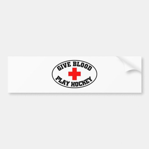 Give blood play hockey bumper stickers