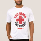 Give Blood Play Hockey v1 T-Shirt