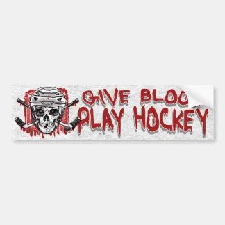Give Blood Play Hockey White Bumper Stickers