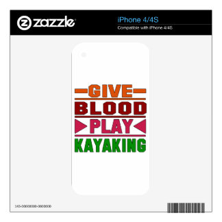Give Blood Play Kayaking. Skins For The iPhone 4S
