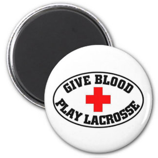 Give blood play Lacrosse Magnets