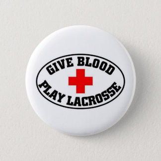 Give blood play Lacrosse Pinback Button