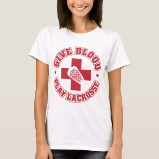 Give Blood, Play Lacrosse T-Shirt