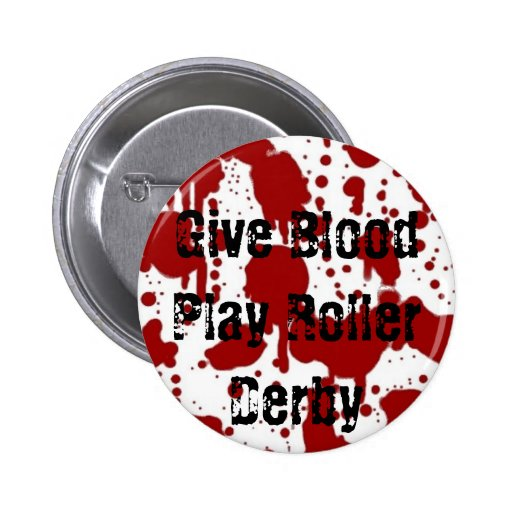 Give Blood Play Roller Derby Pinback Button