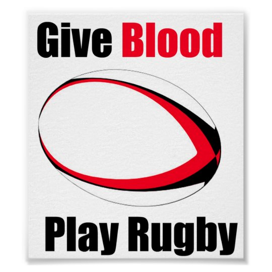 0bef589f Give Blood, Play Rugby - Poster | Zazzle.com