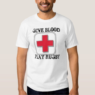 GIVE BLOOD, PLAY RUGBY T SHIRT