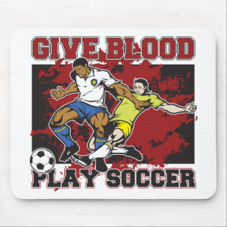 Give Blood Play Soccer Mouse Pad