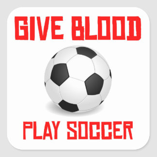 Give Blood Play Soccer Square Stickers