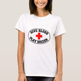 Give blood play Soccer T-Shirt