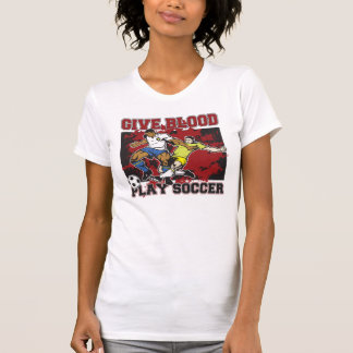 Give Blood Play Soccer Tee Shirts
