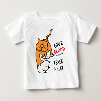 give blood tease a cat baby T-Shirt