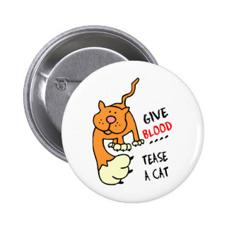 give blood tease a cat button