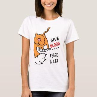give blood tease a cat T-Shirt