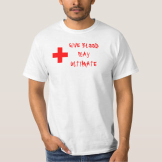 GIVE BLOODPLAY ULTIMATE T SHIRTS