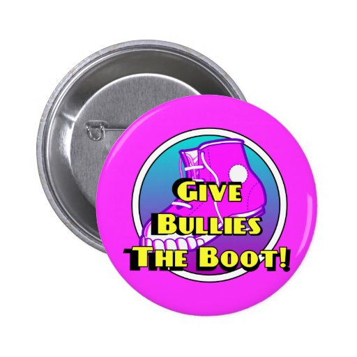 Give Bullies The Boot Product 2 Inch Round Button