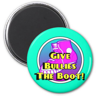 Give Bullies The Boot Product 2 Inch Round Magnet
