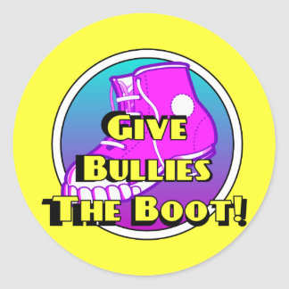 Give Bullies The Boot Product Classic Round Sticker