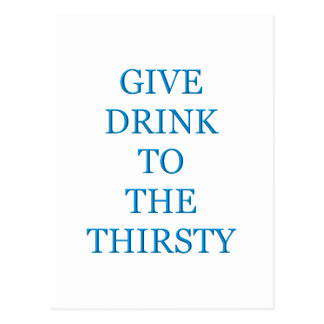 Give Drink To The Thirsty Postcard