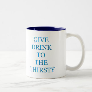 Give Drink To The Thirsty Two-Tone Coffee Mug