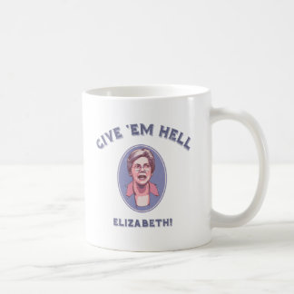Give 'Em Hell, Elizabeth Coffee Mug