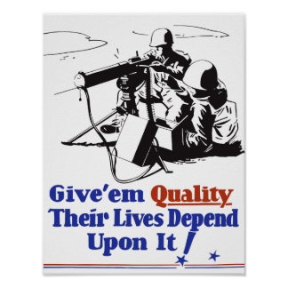 Give 'em Quality Their Lives Depend On It -- WW2 Poster