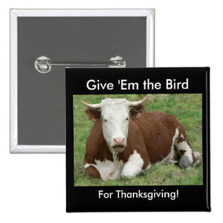 Give 'Em the Bird For Thanksgiving 2 Inch Square Button