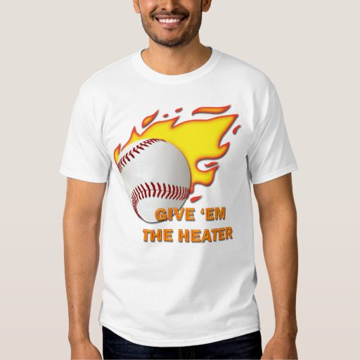 GIVE EM' THE HEATER T-Shirt