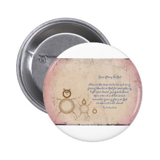 Give Glory to God Poem by Kathy Clark Pinback Button