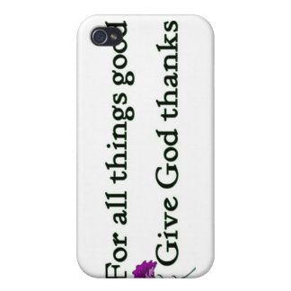 Give god thanks Christian sayings iPhone 4/4S Cases