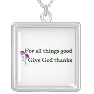 Give god thanks Christian sayings Square Pendant Necklace