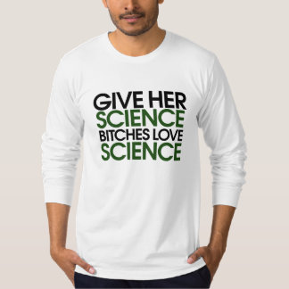 Give her science T-Shirt