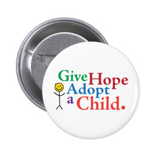Give Hope Adopt a Child. Pinback Buttons