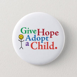 Give Hope Adopt a Child. Pinback Button