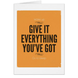 Give It Everything You've Got Card