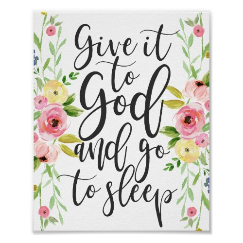 Give it to God and Go to Sleep - Floral Print