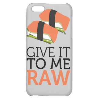 give it to me raw iPhone 5C case