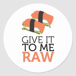 give it to me raw classic round sticker