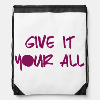 Give it Your All Drawstring Backpack