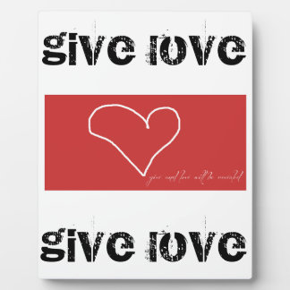 Give Love Plaque