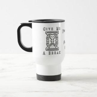 """Give Me a Break""  Personalized Coffee Travel Mug"