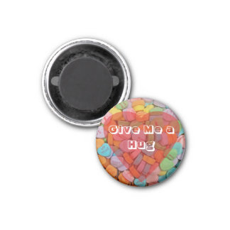 Give Me a Hug 1 Inch Round Magnet