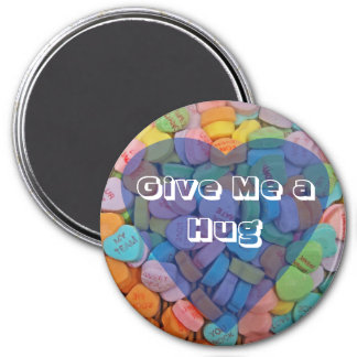 Give Me a Hug 3 Inch Round Magnet