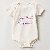 Give Me A Hug Mom (Infant Organic Creeper) Baby Bodysuit