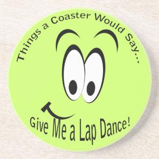 Give Me a Lap Dance Coaster