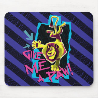 Give Me a Paw Mouse Pad