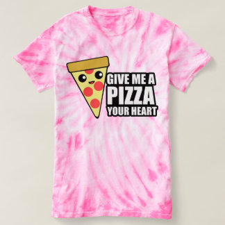 Give Me a Pizza Your Heart T-shirt