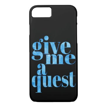 Give Me a Quest iPhone 8/7 Case