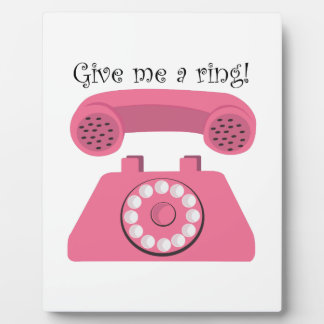 Give Me A Ring! Plaque