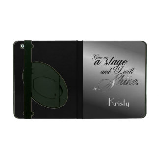 Give Me a Stage and I Will Shine iPad Cover