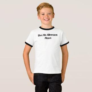 Give Me Allowance Please T-Shirt